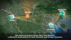 Phóng sự 20 năm thành lập Ban quản lý các KCN Bắc Ninh