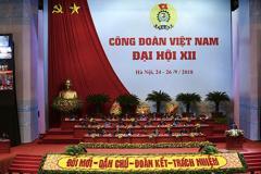 Khai mạc Đại hội Công đoàn Việt Nam lần thứ XII, nhiệm kỳ 2018-2023